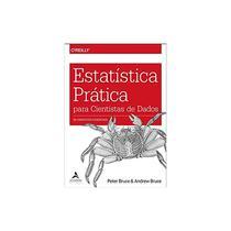 Livro - Estatística Prática Para Cientistas de Dados: 50 Conceitos Essenciais - Bruce - Alta books