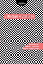 Livro - Estratégia e Execução - Coleção Conhecimento Hsm - Hsm - Hsm Editora  Alta Books