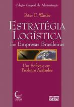 Livro - Estratégia Logística Em Empresas Brasileiras: Um Enfoque Em Produtos Acabados -