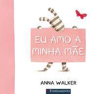 Livro - Eu Amo A Minha Mãe -
