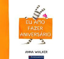 Livro - Eu Amo Fazer Aniversário -