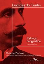 Livro - Euclides da Cunha: Esboço biográfico – 2ª edição ampliada -