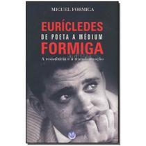 Livro - Euricledes De Poeta A Medium Formiga - Vivaluz