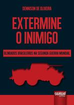 Livro - Extermine o Inimigo – Blindados Brasileiros na Segunda Guerra Mundial -