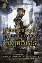 Livro - Fantasmas do Mercado das Sombras -