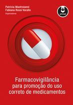 Livro - Farmacovigilância para Promoção do Uso Correto de Medicamentos -