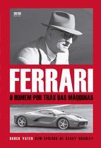 Livro - Ferrari: O homem por trás das máquinas -