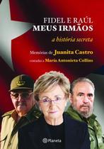 Livro - Fidel e Raúl, meus irmãos - a história secreta -