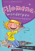 Livro - Filomena - Filomena Wonderpen É Uma Boneca Pequenina -