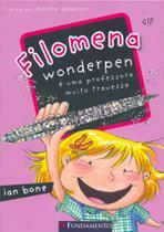 Livro - Filomena - Filomena Wonderpen É Uma Professora Muito Travessa -