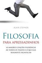 Livro - Filosofia Para Apressadinhos -