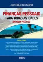 Livro - Finanças Pessoais Para Todas As Idades: Um Guia Prático -