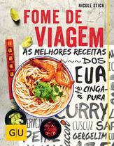Livro - Fome de viagem : As melhores receitas dos Eua até Cingapura -