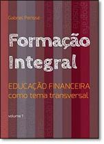 Livro - Formação Integral: Educação Financeira Como Tema Transversal - Vol.1 - Dsop
