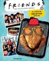 Livro - Friends: O Livro de Receitas Oficial -
