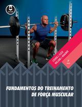 Livro - Fundamentos do Treinamento de Força Muscular -