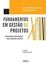 Livro - Fundamentos Em Gestão De Projetos: Construindo Competências Para Gerenciar Projetos -