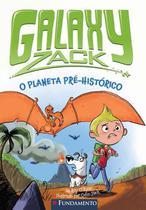 Livro - Galaxy Zack - O Planeta Pré-Histórico -