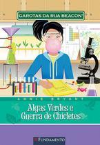 Livro - Garotas Da Rua Beacon - Algas Verdes E Guerra De Chicletes -