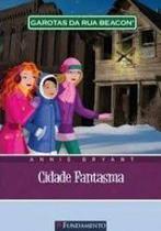 Livro - Garotas Da Rua Beacon - Cidade Fantasma -