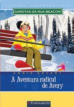 Livro - Garotas Da Rua Beacon Viagens Inesqueciveis - A Aventura Radical De Avery -