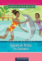 Livro - Garotas Da Rua Beacon Viagens Inesqueciveis - Katani De Férias Na Jamaica -