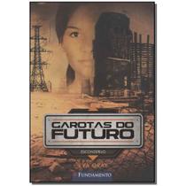 Livro - Garotas Do Futuro 02 - Esconderijo - Fundamento