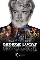 Livro - George Lucas Skywalking - A vida e a obra do criador do Star Wars