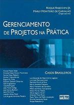 Livro - Gerenciamento De Projetos Na Prática: Casos Brasileiros - V.1 -