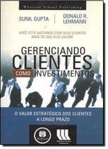 Livro - Gerenciando Clientes Como Investimentos -