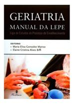 LIVRO GERIATRIA MANUAL DA LEPE 1 Ed 2015 - Editora Martinari