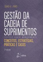 Livro - Gestão da Cadeia de Suprimentos - Conceitos, Estratégicas, Práticas e Casos -