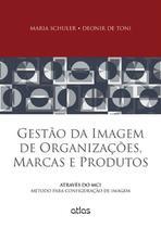 Livro - Gestão Da Imagem De Organizações, Marcas E Produtos: Método Para Configuração De Imagem -