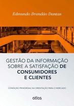 Livro - Gestão Da Informação Sobre A Satisfação De Consumidores E Clientes -