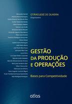 Livro - Gestão Da Produção E Operações: Bases Para Competitividade -