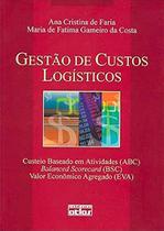 Livro - Gestão De Custos Logísticos: Abc, Bsc, Eva -