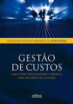 Livro - Gestão De Custos: Uma Visão Integradora E Prática Dos Métodos De Custeio -