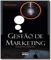 Livro - Gestão de marketing: Fundamentos e aplicações - Editora atlas