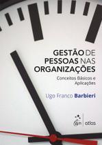 Livro - Gestão De Pessoas Nas Organizações - Conceitos Básicos E Aplicações -