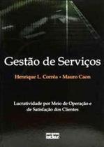 Livro - Gestão De Serviços: Lucratividade Por Meio De Operações E De Satisfação Dos Clientes -