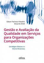 Livro - Gestão E Avaliação Da Qualidade Em Serviços Para Organizações Competitivas -