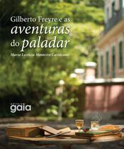 Livro - Gilberto Freyre e as aventuras do paladar -