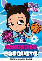 Livro - Go Girl 06 - Saudades Do Basquete -