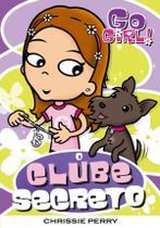 Livro - Go Girl 11 - O Clube Secreto -