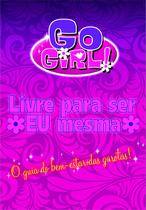 Livro - Go Girl - Livre Para Ser Eu Mesma -