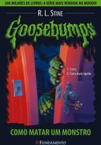 Livro - Goosebumps 03 - Como Matar Um Monstro -