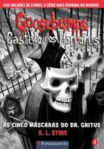 Livro - Goosebumps Castelo Dos Horrores 03 - As Cinco Máscaras Do Dr. Gritus -