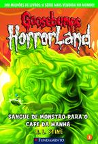 Livro - Goosebumps Horrorland 03 - Sangue De Monstro Para O Café Da Manhã -