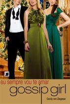 Livro - Gossip Girl: Eu sempre vou te amar (Vol. 12) -