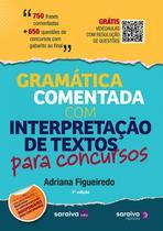 Livro - Gramática comentada com interpretação de textos para concursos -